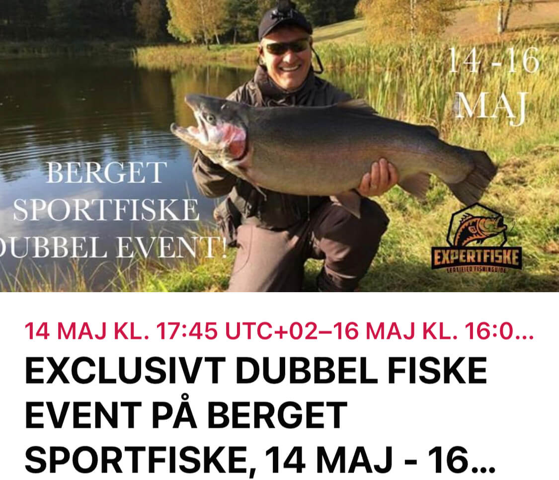 EXCLUSIVT DUBBEL FISKE EVENT PÅ BERGET SPORTFISKE 14 MAJ - 16 MAJ